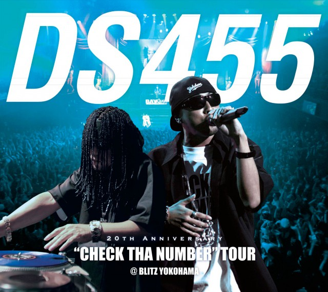 "DS455 〜20th Anniversary〜 ""CHECK THA NUMBER"" TOUR @ BLITZ YOKOHAMA"