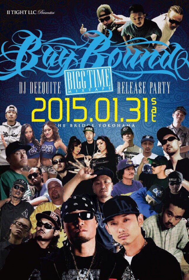 1月31日(土)「IITIGHT LLC PRESENTIN BAY BOUND  2015Runnin 1st Quarter!!!! DJDeequite-BIGG TIME Mixtape Release Party」@神奈川県横浜市 THE BRIDGE YOKOHAMA