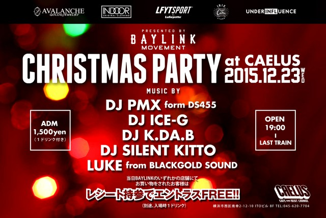 12月23日(水)「BAYLINK MOVEMNET PRESENTS CHRISTMAS PARTY」@神奈川県横浜市 CAELUS